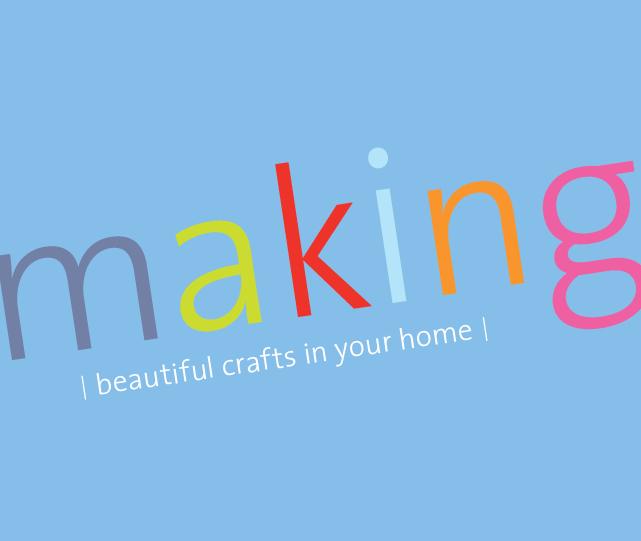 Making – crafts magazine